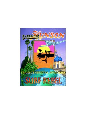 "Mike Hynson Book - ""Transcendental Memories of a Surf Rebel"""