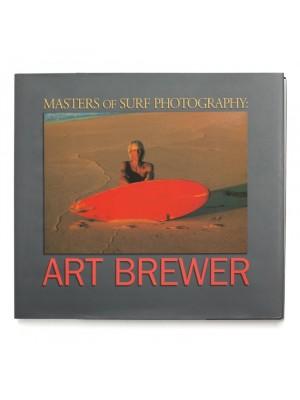 Livre de Surf: ART BREWER - Masters of Surf Photography (Volume 2)