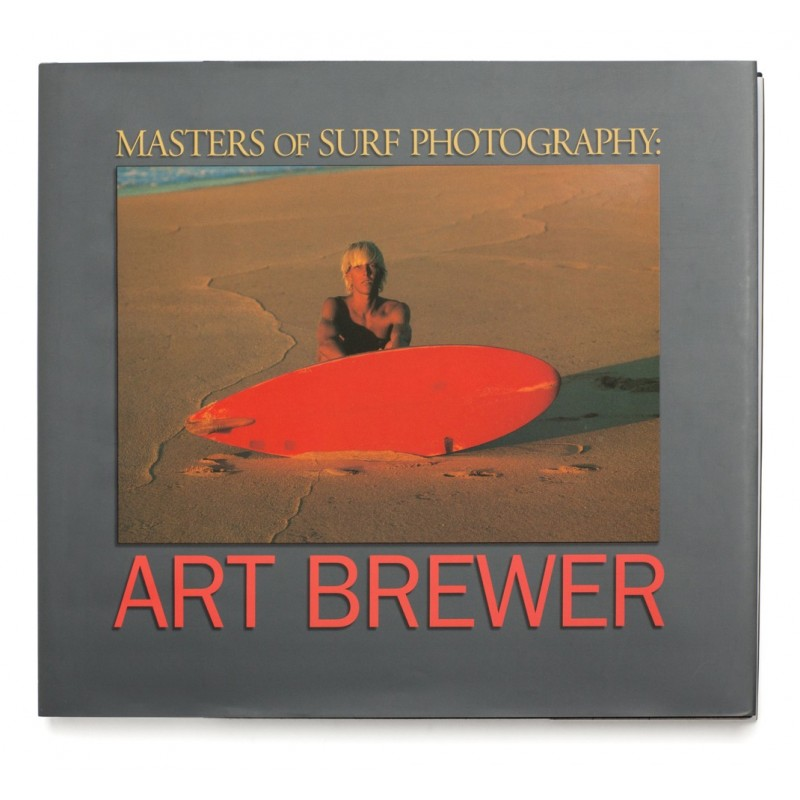 Livre de Surf: ART BREWER - Masters of Surf Photography (Volume 2)