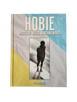 Livre de Surf: PAUL HOLMES - Hobie Master of Water, Wind And Waves