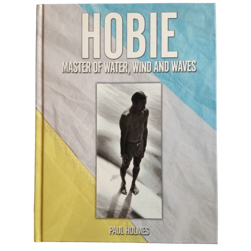 Livre de Surf: PAUL HOLMES - Hobie Master of Water, Wind And Waves