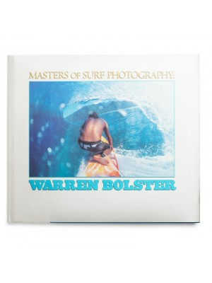 Livre de Surf: WARREN BOLSTER - Masters of Surf Photography (Volume 3)