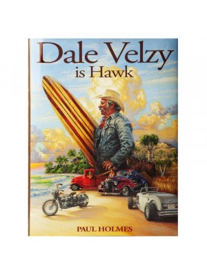 Livre de Surf: PAUL HOLMES - Dale Velzy Is Hawk