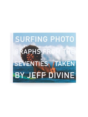 Livre de Surf: JEFF DIVINE - Surfing Photographs from the Seventies