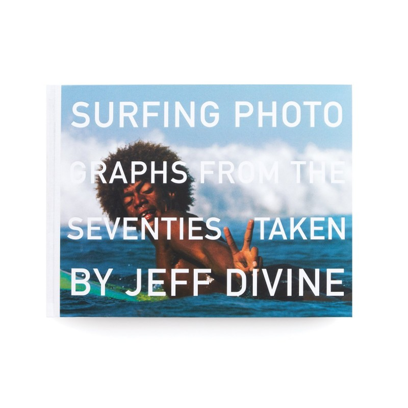 Livre de Surf: JEFF DIVINE - Surfing Photographs from the Seventies